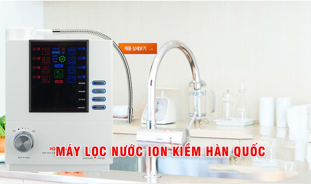 Máy lọc nước ion kiềm Hàn Quốc