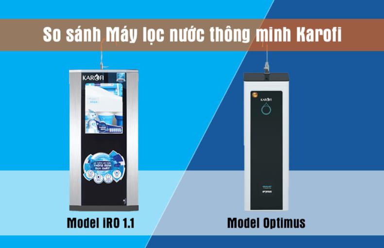 Máy lọc nước thông minh Karofi Optimus và Karofi iRO loại nào tốt hơn!
