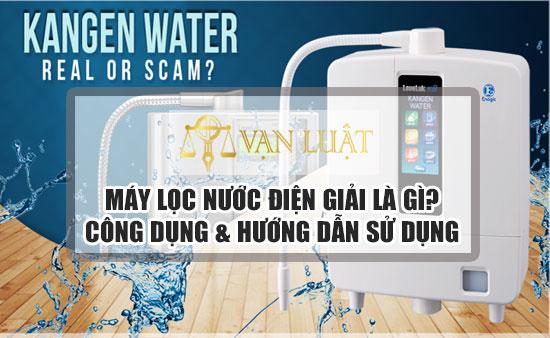 Máy lọc nước điện giải là gì ? Hướng dẫn sử dụng máy lọc nước điện giải!