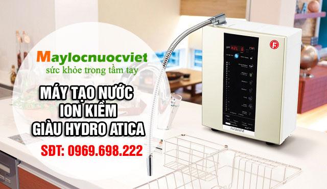 Top máy tạo nước ion kiềm giàu hydro Atica tại Việt Nam